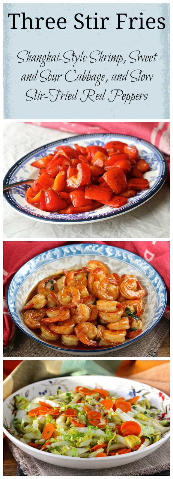 Three Stir Fries: Shanghai-Style Shrimp, Sweet and Sour Cabbage, and Slow Stir-Fried Red Peppers
