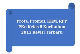 Prota, Promes, KKM, RPP PKn Kelas 8 Kurikulum 2013 Revisi Terbaru