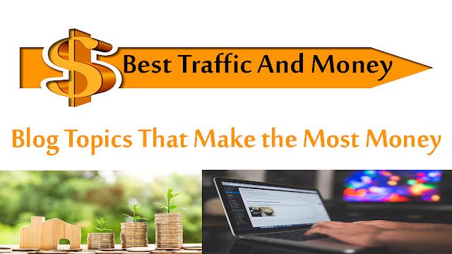 Blog-Topics-That-Make-The-Most-Money