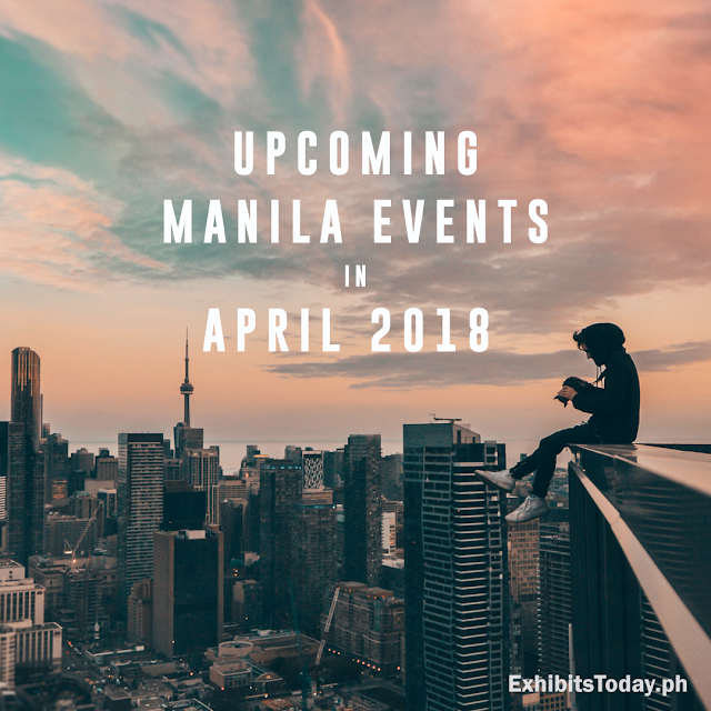 Upcoming Manila Events in April 2018