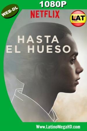 Hasta el Hueso (2017) Latino Full HD WEB-DL 1080P ()