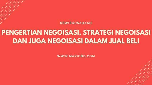Pengertian Negoisasi, Strategi Negoisasi Dan Juga Negoisasi Dalam Jual Beli - Mario Bd