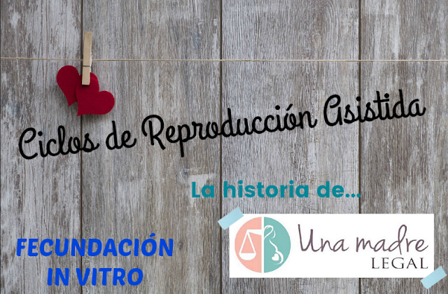 Ciclos de reproducción asistida: La historia de Una Madre Legal