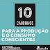10 Caminhos para a Produção e o Consumo Consciente