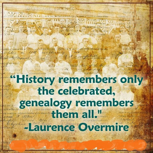 Some genealogy quotes for a lazy, rainy Monday