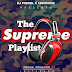 "[Mixtape]: 1650Music X Dj Phenol presents ""The Supreme Playlist"" vol.1"