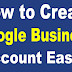 How to Create Google Business Account Step by Step