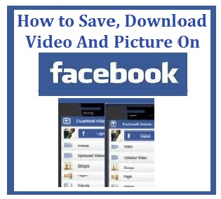 How to Save, Download Video and Picture On Facebook to Phone Gallery
