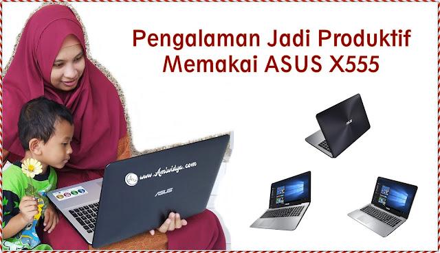 Pengalaman Memakai ASUS X555