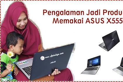 Pengalaman Jadi Produktif Memakai ASUS X555