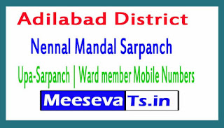Nennal Mandal Sarpanch | Upa-Sarpanch | Ward member Mobile Numbers List Adilabad District in Telangana State
