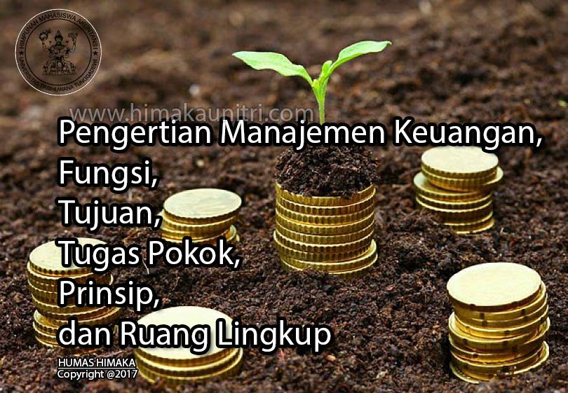 Pengertian Manajemen Keuangan, Fungsi, Tujuan, Tugas Pokok ...