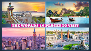 The Worlds 10 Places to Visit 2019- 2020