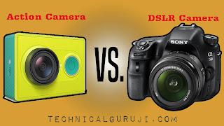 DSLR Camera vs Action Camera in hindi Comparison