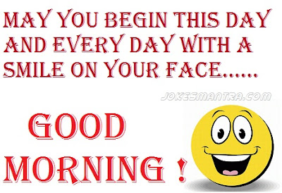 good morning quotes for girlfriends: May you begin this day and every day with a smile on your face?