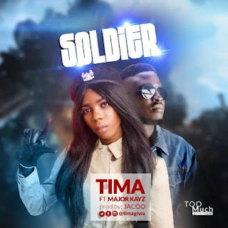 Music: Tima ft Major Kayz - Soldier