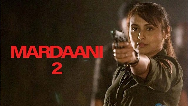 Mardaani 2: Star Cast and Crew, Predictions, Posters, First Look, Budget, Box Office Collection