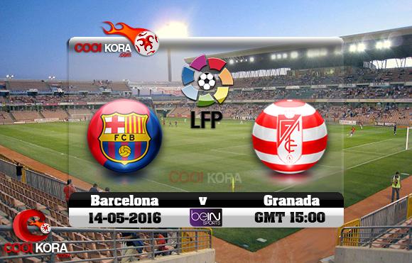 مشاهدة مباراة غرناطة وبرشلونة اليوم 14-5-2016 في الدوري الأسباني