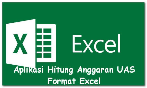 Aplikasi Hitung Anggaran UAS Format Excel