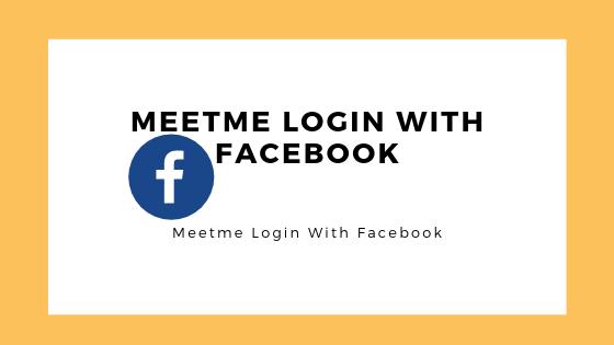 Meetme Login With Facebook