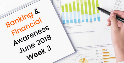 Banking and Financial Awareness June 2018: 3rd week