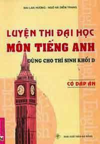 Luyện Thi Đại Học Môn Tiếng Anh Dùng Cho Thí Sinh Thi Khối D