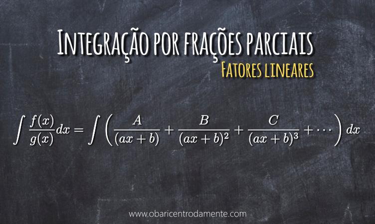 Integração por frações parciais, fatores lineares
