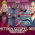 THITIMA GOSPEL MIXX - DJ BOKELO (Download)