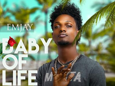 DOWNLOAD MP3: EMjAY - Baby Of Life Ft. Oga Sir X L-J SaaaviouR || @EMJAYEKANEM