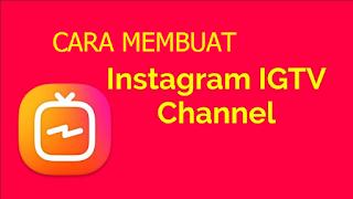 Download IGTV untuk Android dan iOS dan Cara Membuat Channel baru Instagram IGTV dari PC, Mac, dan Web