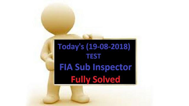 Today's FIA Sub Inspector Test, FIA Sub Inspector Past Papers, FIA Papers, Sub Inspector Papers