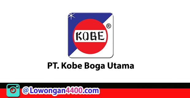 Lowongan Kerja PT. Kobe Boga Utama Terbaru
