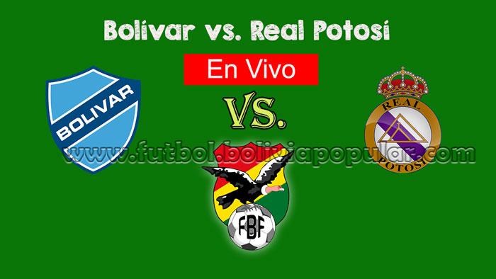 【En Vivo Online】Bolívar vs. Real Potosí - Torneo Clausura 2018