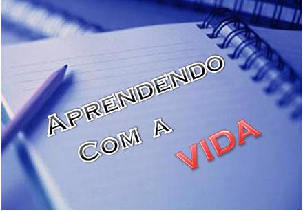 http://4.bp.blogspot.com/-YPa0Ns1YEls/TVhxk_VRpQI/AAAAAAAAANI/S82fniI0XdM/s1600/aprendendo-com-a-vida1.jpg