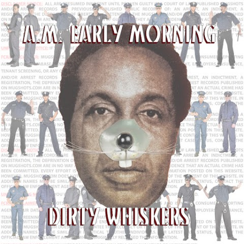 NEW MUSIC: AM Early Morning - Dirty Whiskers