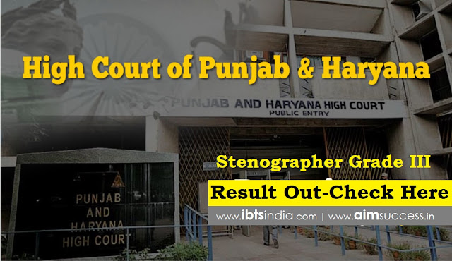 Punjab & Haryana High Court Stenographer Grade III Result Out - Check Here