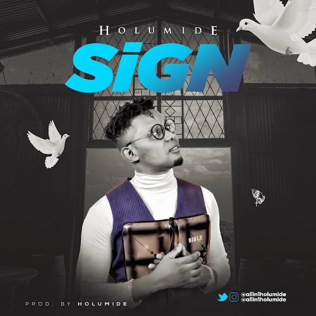 #MUSIC: Holumide - Sign