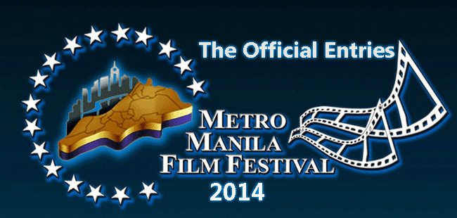 The Metro Manila Film Festival (MMFF) 2014 official Entries