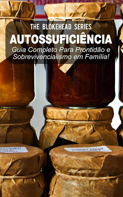 Autossuficiência Guia Completo Para Prontidão e Sobrevivencialismo em Família! The Blokehead