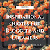 Inspirational Quotes For Bloggers And Dreamers