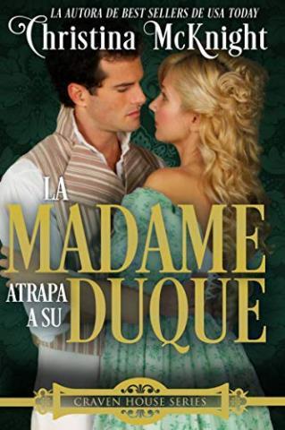 La madame atrapa a su duque