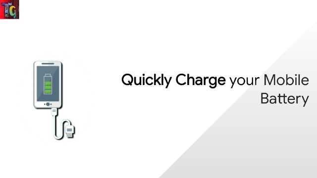 Quickly Charge your Mobile Battery