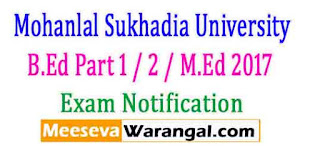 Mohanlal Sukhadia University B.Ed Part 1 / 2 / M.Ed 2017 Date Extended Notification