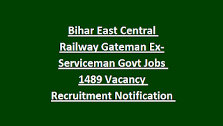Bihar East Central Railway Gateman Ex-Serviceman Govt Jobs 1489 Vacancy Recruitment Notification 2018