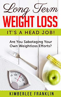 Long Term Weightloss - Health, Fitness and Dieting mindset book Kimberlee Franklin