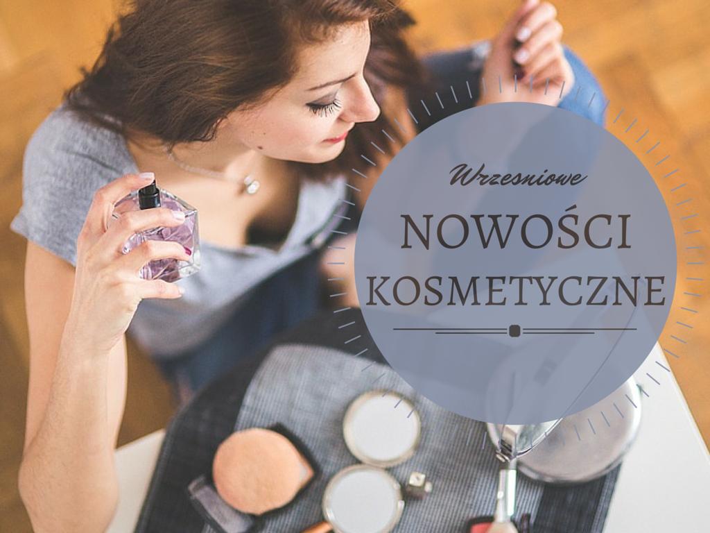 Wrześniowe nowości kosmetyczne