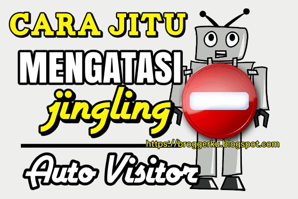 Cara Jitu Mengatasi Jingling atau Auto Visitor