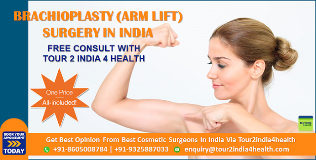 Best Brachioplasty Surgery Cost In India Attracting A Lot Of Medical Tourists' Attention