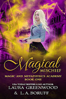 Magical Mischeif Magic and Metaphysics Academy Paranormal Reverse Harem Witches L.A. Boruff Laura Greenwood