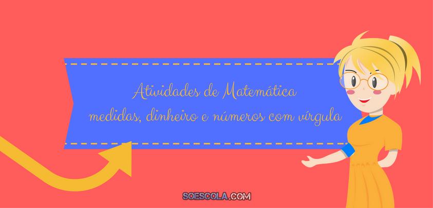 atividades de matemática medidas dinheiro e números com vírgula